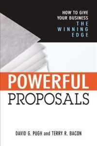 Powerful Proposals : How to Give Your Business the Winning Edge