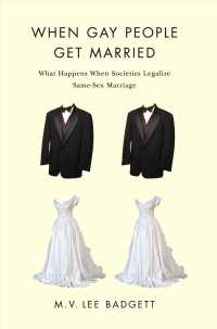 When Gay People Get Married : What Happens When Societies Legalize Same-Sex Marriage