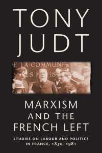Marxism and the French Left : Studies on Labour and Politics in France, 1830-1981