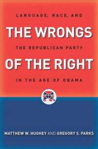 The Wrongs of the Right : Language, Race, and the Republican Party in the Age of Obama