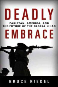 Deadly Embrace : Pakistan, America, and the Future of Global Jihad