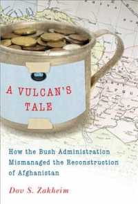 A Vulcan's Tale : How the Bush Administration Mismanaged the Reconstruction of Afghanistan