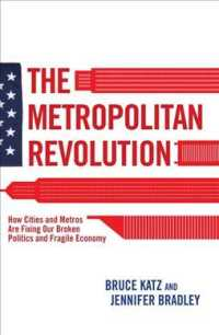 The Metropolitan Revolution : How Cities and Metros are Fixing Our Broken Politics and Fragile Economy