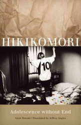 Hikikomori : Adolescence without End