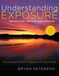 Understanding Exposure : How to Shoot Great Photographs with Any Camera (3RD)