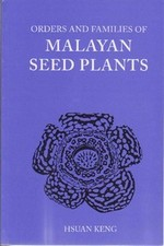 Orders and Families of Malayan Seed Plants -- Paperback