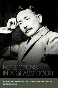 Reflections in a Glass Door : Memory and Melancholy in the Personal Writing of Natsume Soseki.