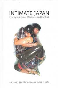 Intimate Japan : Ethnographies of Closeness and Conflict