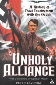 Unholy Alliance : A History of the Nazi Involvement with the Occult (2ND)