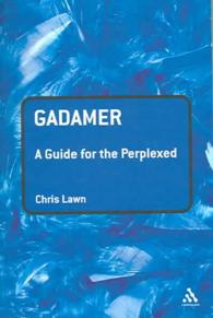 Gadamer : A Guide for the Perplexed (Guides for the Perplexed)