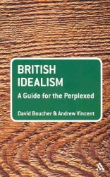 British Idealism : A Guide for the Perplexed (Guides for the Perplexed)