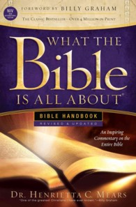 What the Bible Is All about Handbook : Niv Edition (3 REV UPD)