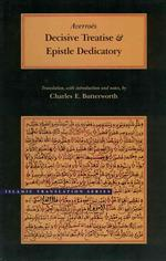 Decisive Treatise and Epistle Dedicatory : Determining the Connection between the Law and Wisdom (Brigham Young University - Islamic Translation Serie