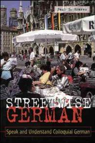 Streetwise German : Speaking and Understanding Colloquial German