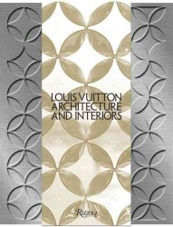 Louis Vuitton : Architecture and Interiors