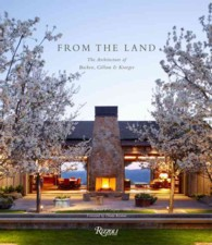 From the Land : The Architecture of Backen, Gillam, & Kroeger