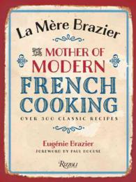 La Mere Brazier : The Mother of Modern French Cooking