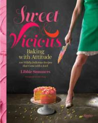 Sweet & Vicious : Baking with Attitude
