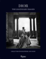 Dior, the Legendary Images : Great Photographers and Dior