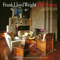 Frank Lloyd Wright the Rooms : Interiors and Decorative Arts