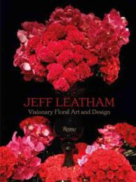Jeff Leatham : Visionary Floral Art and Design