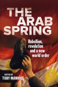 The Arab Spring : Rebellion, Revolution and a New World Order