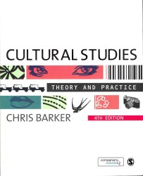 Cultural Studies : Theory and Practice (4TH)