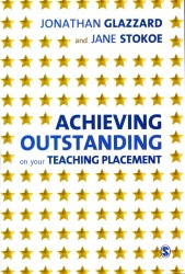 Achieving Outstanding on Your Teaching Placement : Early Years and Primary School-based Training