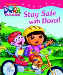 Stay Safe with Dora (Dora the Explorer) -- Board book