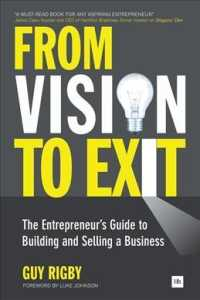 From Vision to Exit : The Entrepreneur's Guide to Building and Selling a Business