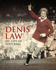 Denis Law : My Life in Football