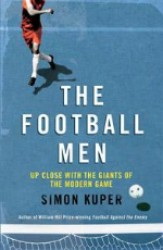 The Football Men Up Close with the Giants of the Modern Game