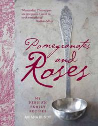 Pomegranates and Roses : My Persian Family Recipes
