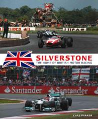 Silverstone : The home of British motor racing