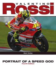 Valentino Rossi : Portrait of a Speed God (4TH)