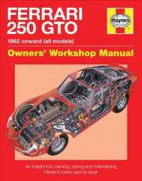 Ferrari 250 GTO : 1962 Onwards (All Models) Owners' Workshop Manual, an Insight into the Design, Engineering, Maintenance and Operation of Ferrari's I