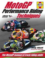 MotoGP Performance Riding Techniques : The MotoGP Manual of Track Riding Skills (3 REV UPD)