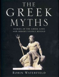 Greek Myths : Stories of the Greek Gods and Heroes Vividly Retold -- Hardback