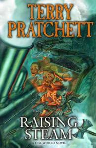 Raising Steam : (Discworld Novel 40) (Discworld Novels) -- Hardback