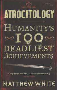Atrocitology : Humanity's 100 Deadliest Achievements -- Paperback