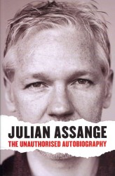 Julian Assange: the Unauthorised Autobiography -- Paperback