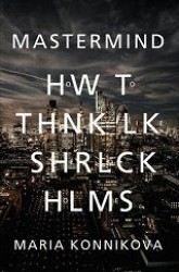 Mastermind : How to Think Like Sherlock Holmes -- Paperback (Export & A)