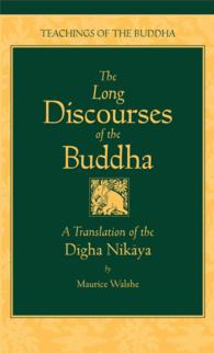 The Long Discourses of the Buddha : A Translation of the Digha Nikaya (Teachings of the Buddha)