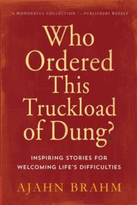 Who Ordered This Truckload of Dung? : Inspiring Stories for Welcoming Life&#039;s Difficulties