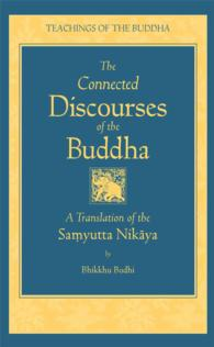 The Connected Discourses of the Buddha : A Trnaslation of the Samyutta Nikaya