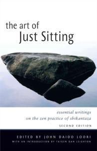 The Art of Just Sitting : Essential Writings on the Zen Practice of Shikantaza (2ND)