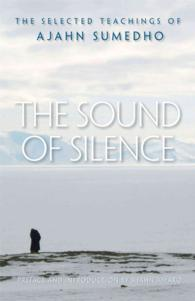 The Sound of Silence : The Selected Teachings of Ajahn Sumedho
