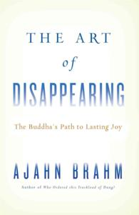 The Art of Disappearing : Buddha's Path to Lasting Joy