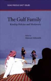 The Gulf Family : Kinship Policies and Modernity (Soas Middle East Issues)