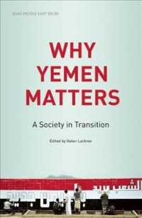 Why Yemen Matters : A Society in Transition (Soas Middle East Issues)